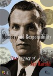Memory and Responsibility. The Legacy of Jan Karski