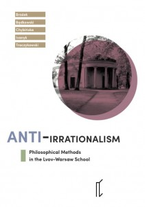 Anti-irrationalism. Philosophical Methods in the Lvov-Warsaw School [e-book PDF]